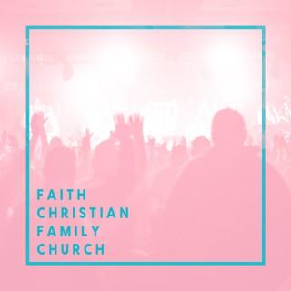 Faith Christian Family Church Podcast