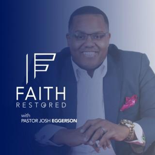 Faith Restored with Pastor Josh Eggerson
