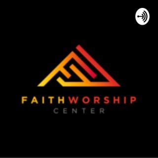 Faith Worship Center Weekly Sermon
