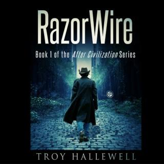 RazorWire: After Civilization Serialized Audiobook Podcast