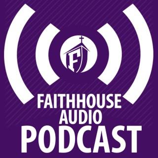 Faithhouse Audio Podcast