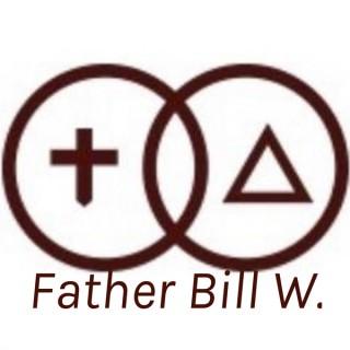 Father Bill W.
