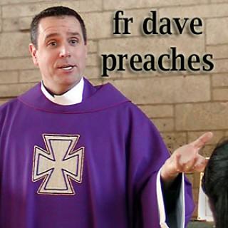 Father Dave Preaches