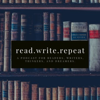 Read.Write.Repeat: a podcast for readers, writers, thinkers, and dreamers.