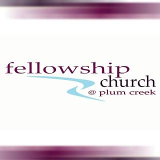 Fellowship Church at Plum Creek Podcast
