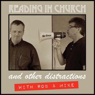 Reading in Church & Other Distractions