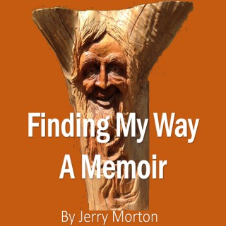 Finding My Way: A Memoir by Jerry Morton