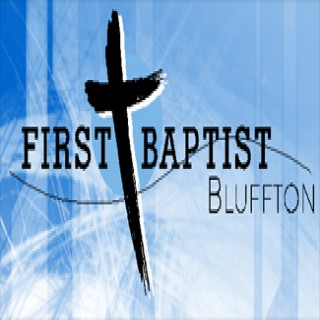 First Baptist Bluffton Sermons