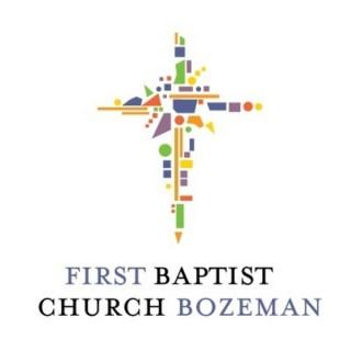First Baptist Bozeman Sermons