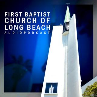 First Baptist Church of Long Beach Audio Podcast