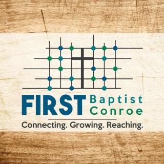 First Baptist Conroe Podcast