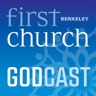 First Church Berkeley GodCast