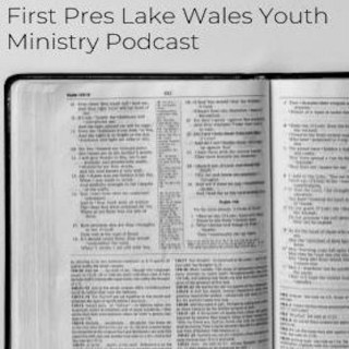 First Pres Lake Wales Youth Ministry Podcast