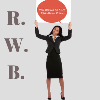 """Real Women Be In Total Control Of Herself  """"Real Women B.I.T.C.H."""" 