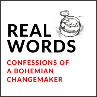 Real Words | Confessions Of A Bohemian Changemaker