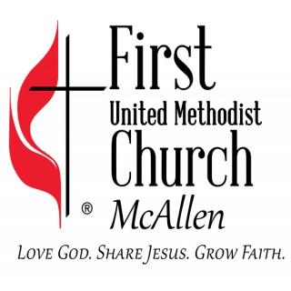 First UMC McAllen, Sermons