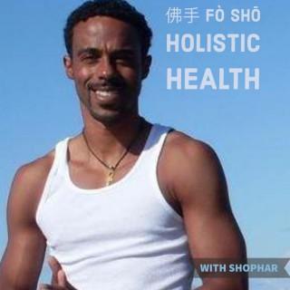 Fo Sho Holistic Health