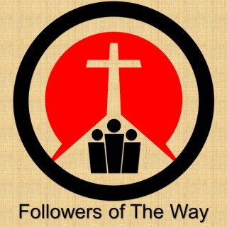 Followers of the Way Podcast
