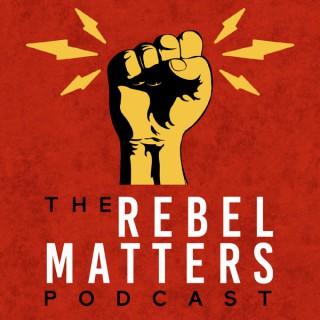 Rebel Matters Podcast