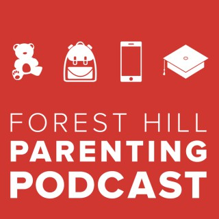 Forest Hill Parenting Podcast