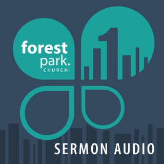 Forest Park - Audio Sermon Messages
