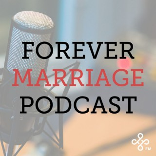 Forever Marriage Podcast