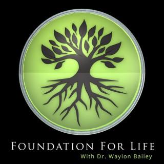 Foundation for Life with Waylon Bailey