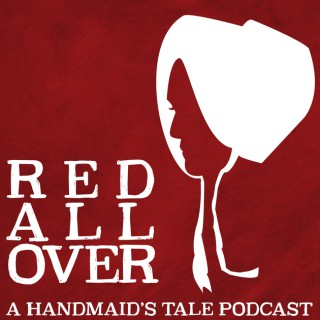 Red All Over: A Handmaid's Tale Podcast