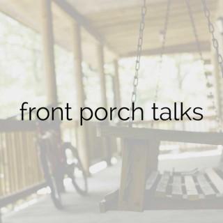 Front Porch Talks.