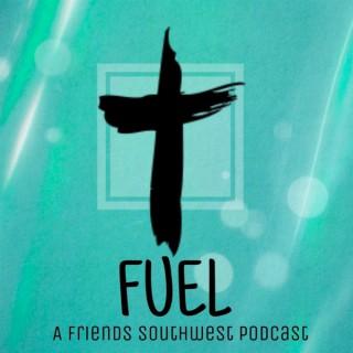 Fuel: A Friends Southwest Podcast