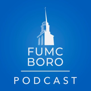 FUMC Boro Podcast
