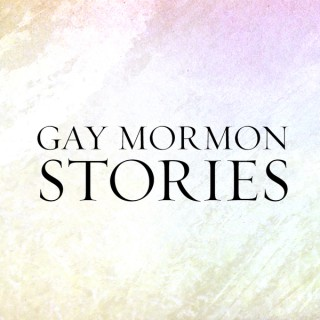 Gay Mormon Stories Podcast