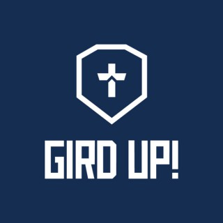 Gird Up! Podcast