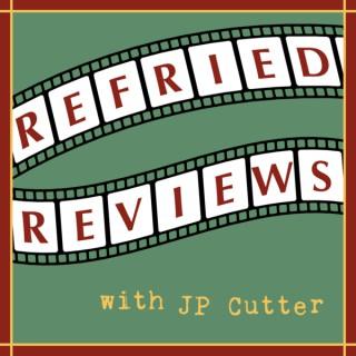 Refried Reviews