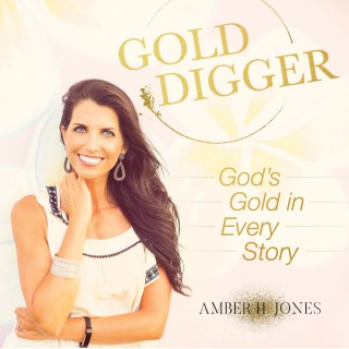 Gold Digger Show: Finding God's Gold in Every Story
