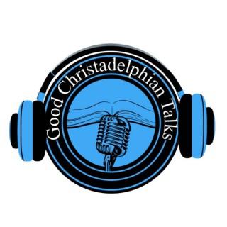 Good Christadelphian Talks Podcast