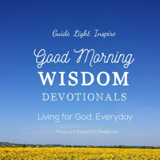 Good Morning Wisdom Devotionals