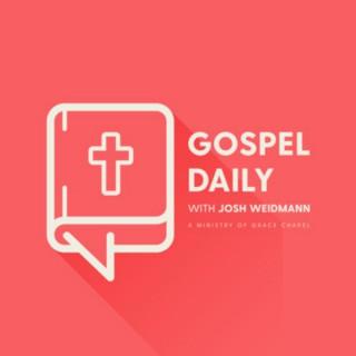 Gospel Daily with Josh Weidmann