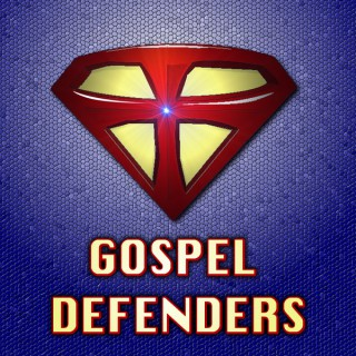 Gospel Defenders Podcast