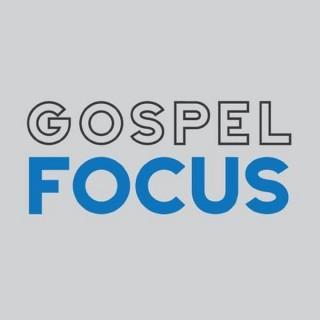 Gospel Focus Podcast
