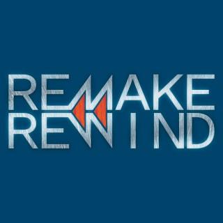 Remake Rewind