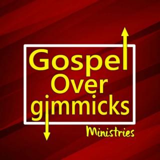 Gospel Over Gimmicks