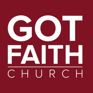 Got Faith Church Podcast