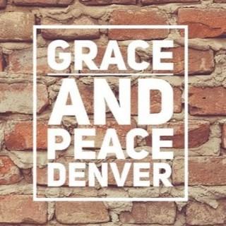 Grace and Peace Denver
