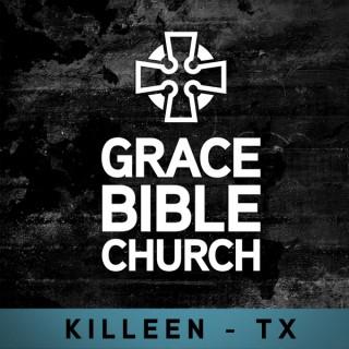 Grace Bible Church - Killeen, TX