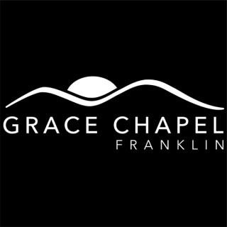 Grace Chapel Podcast | Leiper's Fork, TN