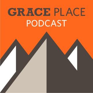 Grace Place Podcast