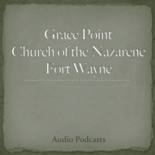 Grace Point Church of the Nazarene Fort Wayne, IN
