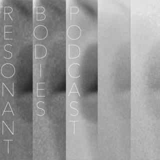 Resonant Bodies Podcast