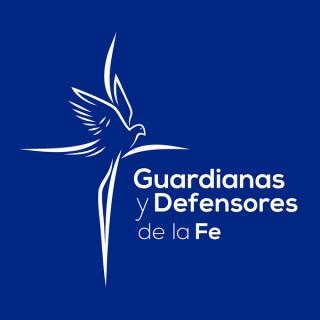 Guardianas y Defensores de la Fe